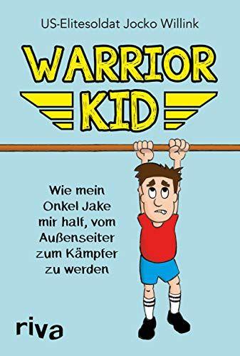 Warrior Kid Wie Mein Onkel Jake Mir Half Vom Au Enseiter Zum K Mpfer Zu Werden Onkel Jake Mir Mein Bucher Kinderbucher Kinder