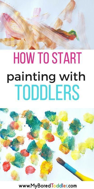 How To Start Painting With A Toddler Art Activities For Toddlers How To Start Painting Toddler Arts And Crafts