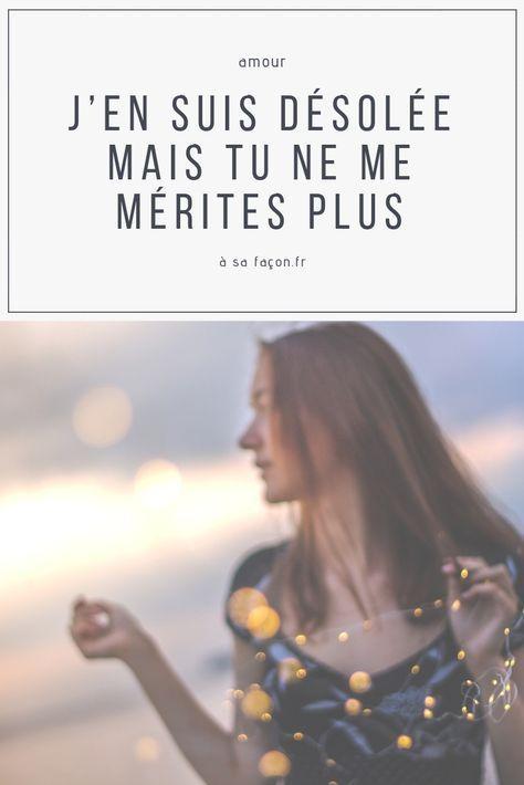 Jen Suis Désolée Mais Tu Ne Me Mérites Plus Amour Non