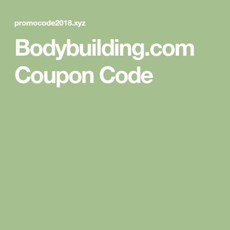 Bodybuilding Com Coupon Code Coding Bodybuilding Coupon Codes