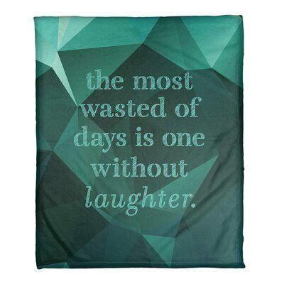 East Urban Home Gemstone Laughter Inspirational Quote Fleece Blanket Size 50 W X 60 L Weight L New Adventure Quotes Friendship Quotes Love Yourself Quotes