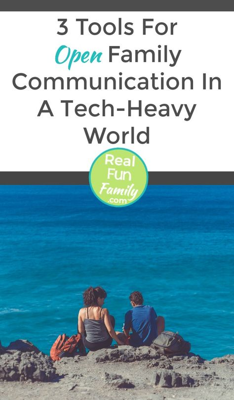 3 Tools For Open Family Communication In A Tech-Heavy World |