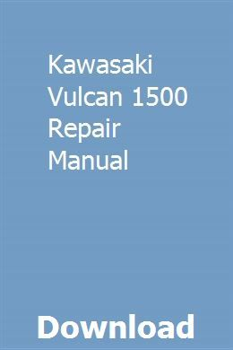 Kawasaki Vulcan 1500 Repair Manual Manual Car Repair Manuals Owners Manuals