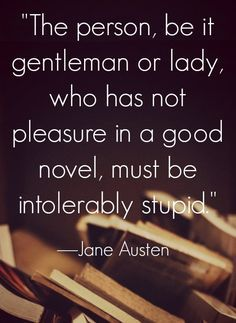 Some of the best Jane Austen quotes.