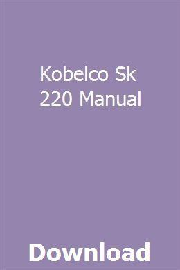 Kobelco Sk 220 Manual User Manual Manual Reading Help