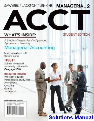Managerial ACCT2 2nd Edition Sawyers Solutions Manual