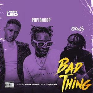 Download Larry Leo Ft Papisnoop Bally Bad Thing In 2020 Classic Songs Leo Larry