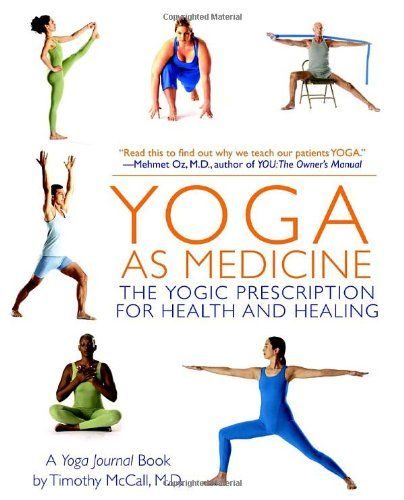 Yoga as Medicine: The Yogic Prescription for Health and Healing by Yoga Journal