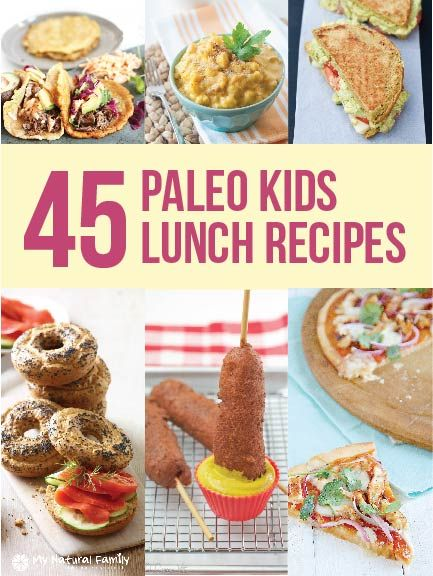 45 Ideas for Paleo Kids Lunches