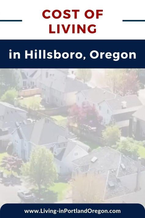 The Cost Of Living In Hillsboro Oregon In 2020 Moving To Portland Hillsboro Oregon Portland Oregon Living