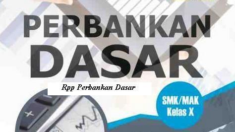 Download Rpp Perbankan Dasar Smk Kelas X Jurusan Akuntansi Revisi 2019 Perbankan Akuntansi Kurikulum