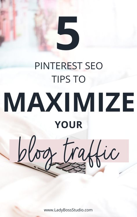 5 Pinterest SEO Tips to Maximize your Blog Traffic!