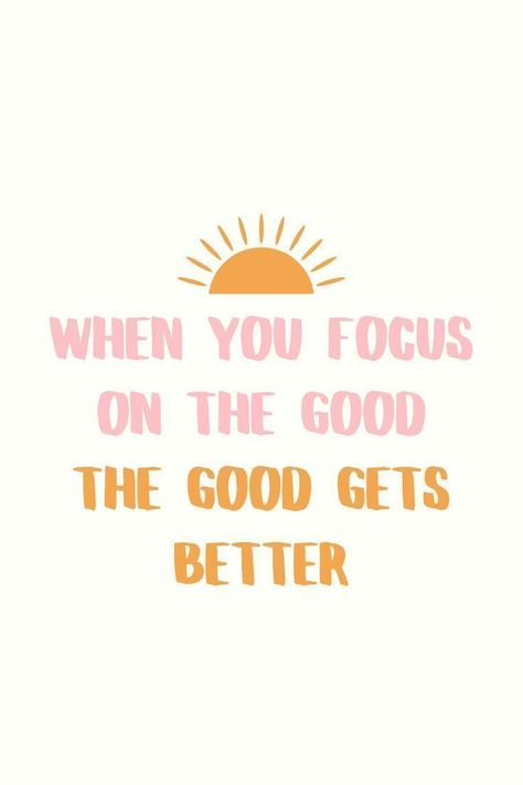 "PRINTABLE Wall Decor - ""When you focus on the good the good..."" 