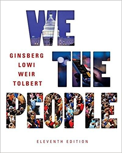 We The People An Introduction To American Politics 11th
