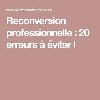 Le Guide De La Reconversion Professionnelle Etapes Erreurs Et