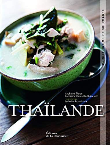 Titre De Livre Thailande Cuisine Intime Et Gourmande Telechargez Ou Lisez Le Livre Thailande Cuisine Intime Et Gourman En 2020 Telechargement Pdf Gratuit Livre Pdf