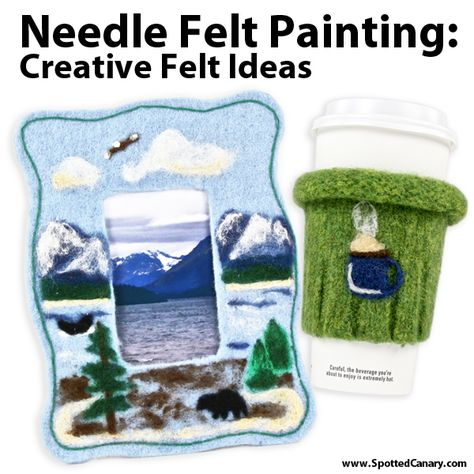 Needle Felt Painting - Creative Felt Ideas on Spotted Canary