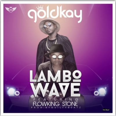 Download mp3 Goldkay - Lambo Wave ft  Flowking Stone