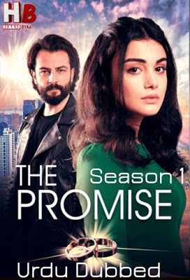 The Promise (Yemin) 2020 S01 Episode 31-40 Hindi Dubbed 720p WEB-DL 1.3GB Free Download