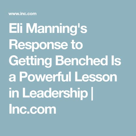 Eli Manning S Response To Getting Benched Is A Powerful Lesson In Leadership Leadership How To Get Emotional Intelligence
