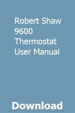 Robert Shaw 9600 Thermostat User Manual User Manual Thermostat Manual
