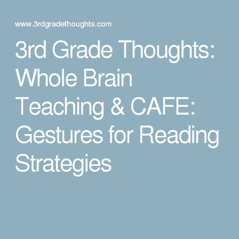 3rd Grade Thoughts: Whole Brain Teaching & CAFE: Gestures for Reading Strategies