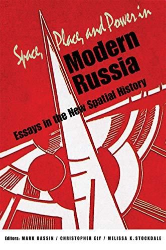 Space, Place, and Power in Modern Russia: Essays in the New Spatial History (NIU Series in Slavic, East European, and Eurasian Studies) - Default