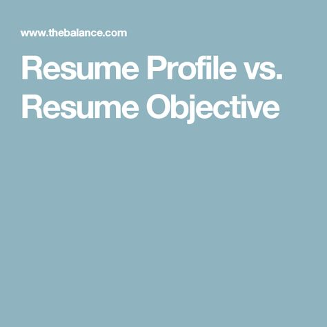 Pros and Cons Resume Profile vs Resume Objective Resume - resume profile