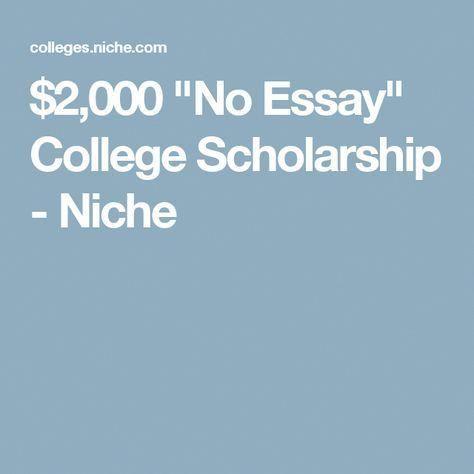 2 000 No Essay College Scholarship Niche Collegeeducationonline For Financial Aid 2000 Winner Legit