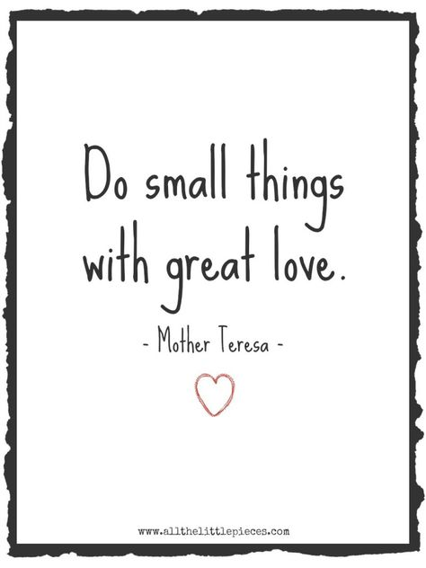 """volunteer quotes: """"Do small things with great love."""" -- Mother Teresa Simple, beautiful sentiment for school parent volunteers and others who help. Nurse Quotes, New Quotes, Great Quotes, Quotes To Live By, Quotes Inspirational, Simple Quotes, Cousin Quotes, Daughter Quotes, Father Daughter"""