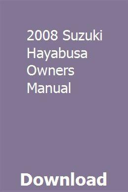 2008 Suzuki Hayabusa Owners Manual Owners Manuals Honda Fireblade Sewing Machine Manuals