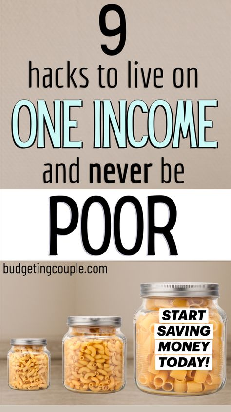9 Hacks to Live on One Income and Never Be Poor (start saving money today)