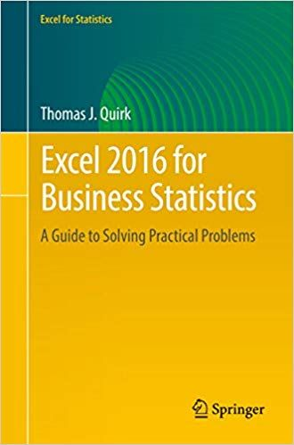 Excel 2016 for Business Statistics: A Guide to Solving Practical