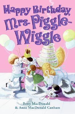 Pdf Download Happy Birthday Mrs Piggle Wiggle By Betty Macdonald Free Epub Happy Birthday Happy Birthday