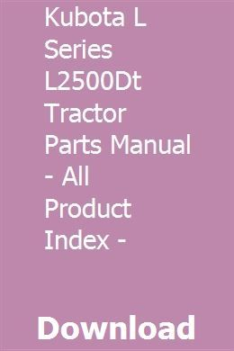 KUBOTA L Series L2500DT Tractor Parts Manual - All Product