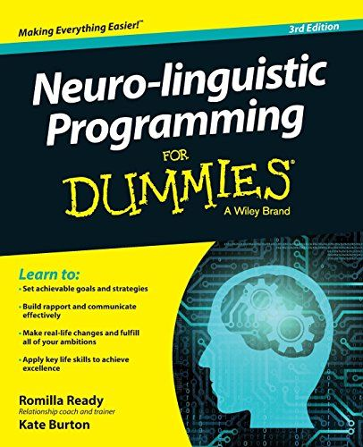 From 8 97 Neuro Linguistic Programming For Dummies For Dummies Psychology Self Help Self Help Linguistics Psychology