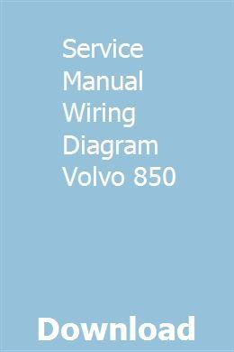 Service Manual Wiring Diagram Volvo 850 Pdf Download Online Full Volvo 850 Volvo Pdf Download