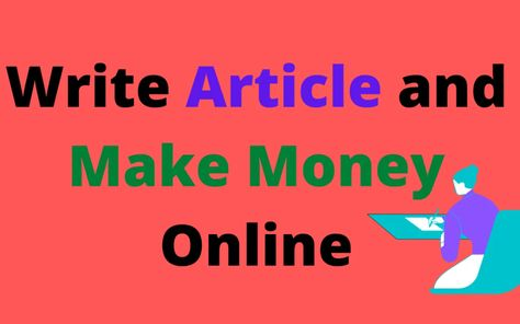 How To Get Paid To Write Articles Online [Earn $25,000 Per Month]