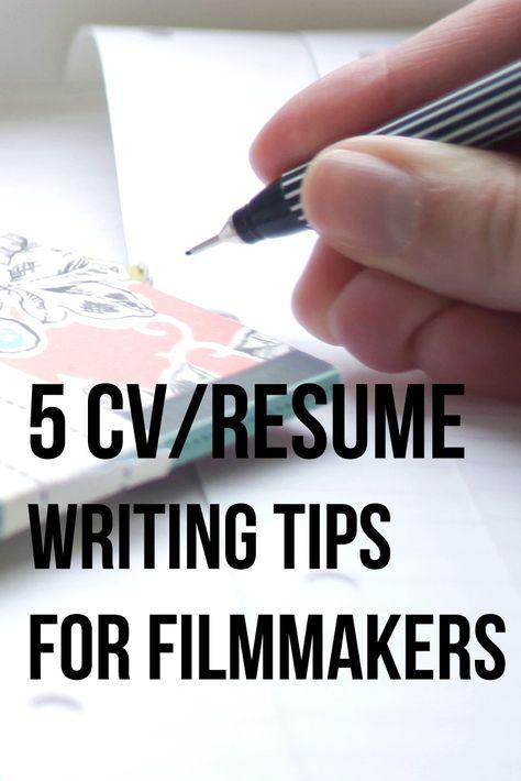 5 CV Resume Writing Tips for Filmmakers. Read the post for more info | Filmmaker | Screenwriter