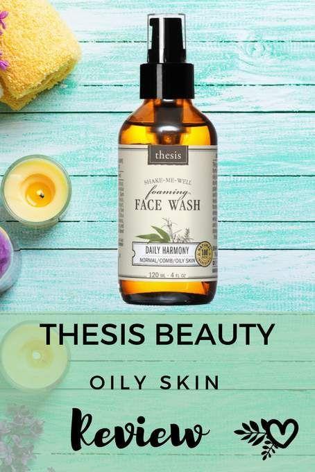 Thesis Beauty Oily Skin Review The Best Organic Skin Care Bestbeautyproductsreview Oily Skin Care Routine Organic Anti Aging Skin Care Oily Skin