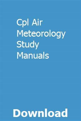 Cpl Air Meteorology Study Manuals Meteorology Teaching Biology Exams Tips