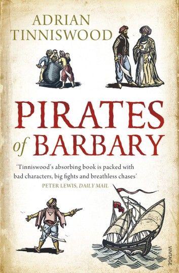 Pirates Of Barbary Ebook By Adrian Tinniswood Rakuten Kobo Barbary Pirates Reading Rainbow