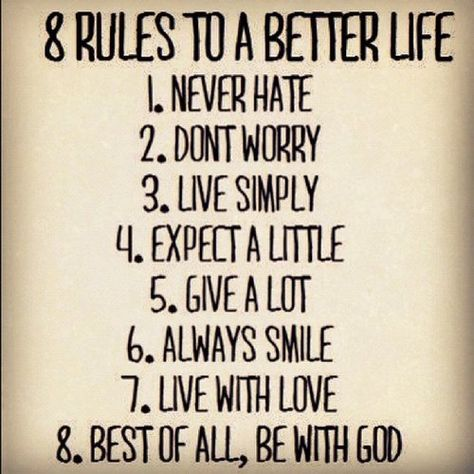 Great rules to live by!    don't worry… i need to work on that one