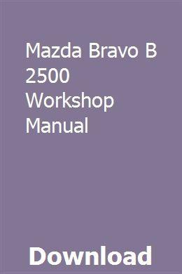 Mazda Bravo B 2500 Workshop Manual Transmission Repair Repair Manuals Sewing Machine Repair Manuals