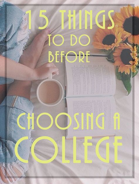 15 Things To Do Before Choosing A College