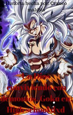 😍❤Un Dios Conviviendo con Demonios, Goku en: High School