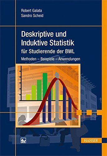 Deskriptive Und Induktive Statistik F R Studierende Der Bwl Methoden Beispiele Anwendungen Statistik Studierende Induktiv Studieren Bucher Statistik