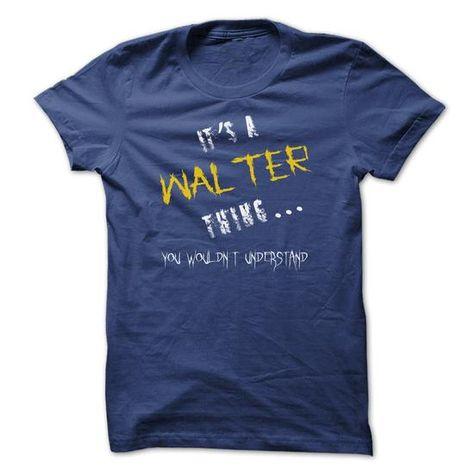 Walter - #funny gift #gift exchange. BUY-TODAY => https://www.sunfrog.com/LifeStyle/Walter-11860039-Guys.html?68278