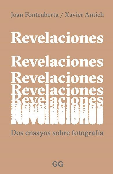 Revelaciones Dos Ensayos Sobre Fotografia De Joan Fontcuberta E Xavier Antich Libros De Dibujo Pdf Revelacion Ensayo