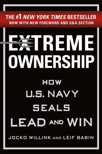 Pdf Free Download Extreme Ownership By Jocko Willink Leif Babin Extreme Ownership Leadership Books Navy Seals